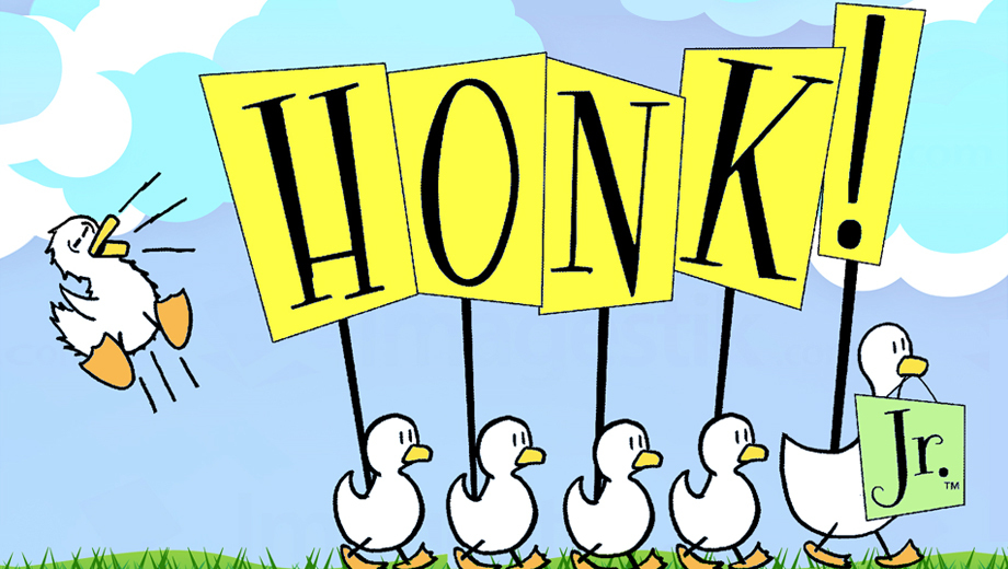 The Huber Habit – Honk! Jr.